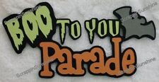 DISNEY BOO TO YOU PARADE Die Cut Title - Scrapbook Page Paper Piece - SSFFDeb