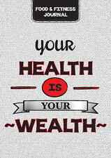 Food and fitness tracker diary Diet Journal 'YOUR HEALTH IS YOUR WEALTH' A5
