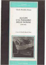 Brockden Brown ALCUIN O IL PARADISO DELLE DONNE 1798-1815 Guida Editori 1985...