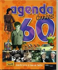 AGENDA ANNEES 60. A. LEROY & L. CHOLLET. ED HORS COLLECTION. 2004