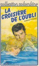 Livre/roman, la croisière de l'oubli - Marina Thomas  - Collection colombine