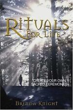 Rituals for Life: Create Your Own Sacred Ceremonies-ExLibrary