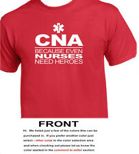CNA Because Even Nurses Need Heroes - occupation certifed nurse assitant