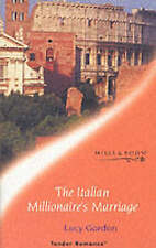 The Italian Millionaire's Marriage (Tender Romance S.), Lucy Gordon, Used; Good