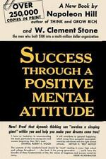 Success Through a Positive Mental Attitude by W. Clement Stone and Napoleon...