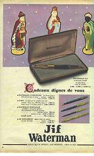 PUBLICITE ADVERTISING 1958   WATERMAN JIF plume x'pen super-flair panta-bille