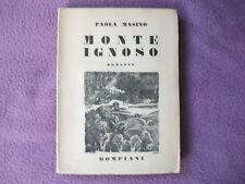 """""""MONTE IGNOSO"""" Paola Masino con firma dell'autrice 1931- With signature of the a"""