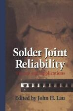Solder Joint Reliability : Theory and Applications by John H. Lau (1991,...