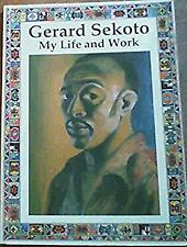 Gerard Sekoto : My Life and Work by Sekoto, Gerard