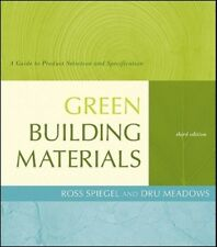 Green Building Materials: A Guide to Product Selection and Specification: New