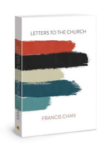 Letters to the Church by Francis Chan