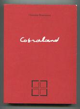 CHRISTIAN DOTREMONT COBRALAND (avant-propos de J. Noiret) 1998 LA PETITE PIERRE