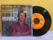 "MOISES CANELLO MI AMOR SE VA MEXICAN 7"" SINGLE PS POP EN ESPAÑOL"