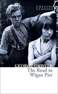 The Road to Wigan Pier by George Orwell 9780008443825 | Brand New