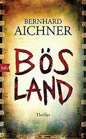 Bösland: Thriller von Aichner, Bernhard | Buch | Zustand gut