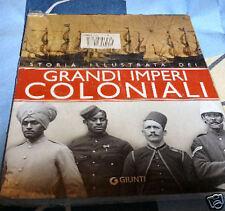 Storia illustrata dei grandi imperi coloniali
