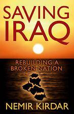 Saving Iraq: Rebuilding a Broken Nation, 0297858173, New Book
