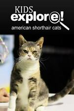 American Shorthair Cat - Kids Explore : Animal Books Nonfiction - Books Ages.