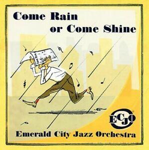 EMERALD CITY JAZZ ORCHESTRA - COME RAIN OR COME SHINE NEW CD