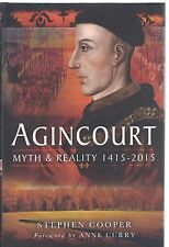 Agincourt: Myth and Reality 1415-2015 - Stephen Cooper NEW Hardback 1st edition