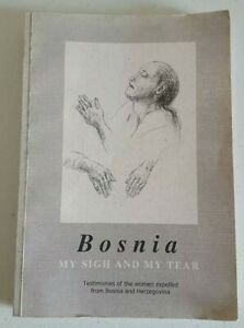 Bosnia My Sign & My Tear Bosna Moj Uzdah I Moja Suza In English & Bosnian