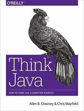 Think Java : How to Think Like a Computer Scientist by Allen B. Downey and Chri…