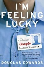 I'm Feeling Lucky No. 59 : The Confessions of Google Employee by Douglas Edwards