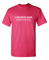 Concrete Mom Thoroughly Mixed up and Permanently Set In Her Ways Funny T Shirt