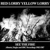 Red Lorry Yellow Lorry - See The Fire - Albums, Singles and BBC [CD]