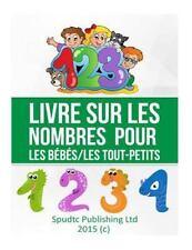 Livre Sur les Nombres Pour les Bébés/les Toutpetits by Spudtc Publishing Ltd...
