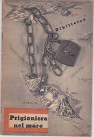 L'ITALIA E PRIGIONIERA DEL MEDITERRANEO - LIBRO DEL VENTENNIO - 1940