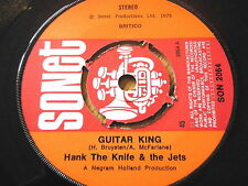 "HANK THE KNIFE & THE JETS - GUITAR KING  7"" VINYL"