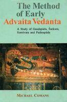 Method of Early Advaita Vedanta: Study of Gaudapada Sankara Suresvara Padmapada