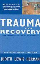 Trauma and Recovery: From Domestic Abuse to Political Terror by Judith Lewis Herman (Paperback, 1994)
