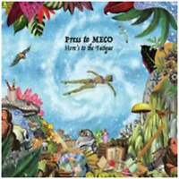 Press to MECO - Here's to the Fatigue - New CD Album - Pre Order - 30/3