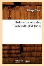 Histoire du veritable Gribouille (Paperback or Softback)