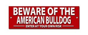 BEWARE OF THE AMERICAN BULLDOG ENTER AT YOUR OWN RISK METAL SIGN.SECURITY SIGN.