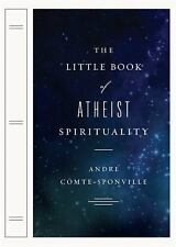 The Little Book of Atheist Spirituality, Comte-Sponville, Andre, New Books