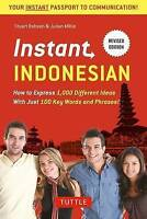 Instant Indonesian: How to Express 1,000 Different Ideas with Just 100 Key...