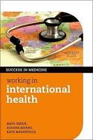 Working in International Health by Gedde, Maia|Edjang, Susana|Mandeville, Kate (