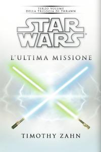 Star Wars: L'Ultima Missione – Trilogia di Thrawn #3
