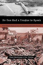 No One Had a Tongue to Speak: The Untold Story of One of History's Deadliest
