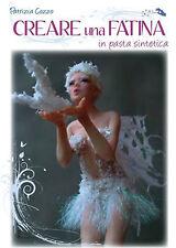 libro Patrizia Cozzo manuale guida - CREARE UNA FATINA in pasta sintetica - OOAK