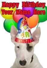 Bull Terrier chien Happy Birthday PID745 A5 personnalisé Greeting Card PARTY