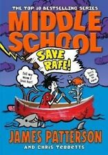Middle School Save Rafe! By James Patterson