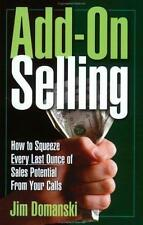 Add-On Selling: How to Squeeze Every Last Ounce of Sales Potential From Your Cal