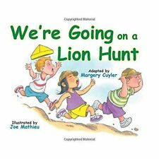 We're Going On A Lion Hunt by Margery Cuyler (Paperback, 2015)