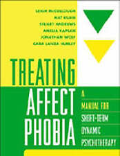 Treating Affect Phobia: A Manual for Short-term Dynamic Psychotherapy by...