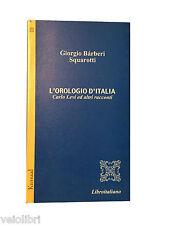 Libro Giorgio Bàrberi Squarotti L'OROLOGIO D'ITALIA. Carlo Levi e altri racconti