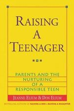 Raising a Teenager: Parents and the Nurturing of a Responsible Teen Elium, Jean